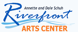 Annette & Dale Schuh Riverfront Arts Center